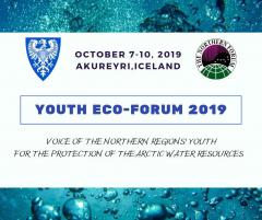 """2019 Youth Ecological Forum in Akureyri: """"Voices of the Northern Regions Youth for the Protection of the Arctic Water Resources"""""""